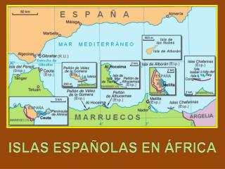 ISLAS ESPAÑOLAS EN ÁFRICA