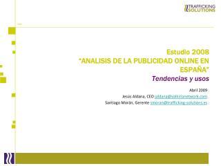 """Estudio 2008 """"ANALISIS DE LA PUBLICIDAD ONLINE EN ESPAÑA""""  Tendencias y usos"""