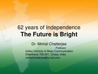 62 years of Independence The Future is Bright