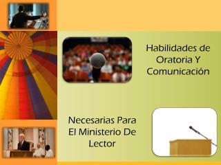 Habilidades de Oratoria Y  Comunicación