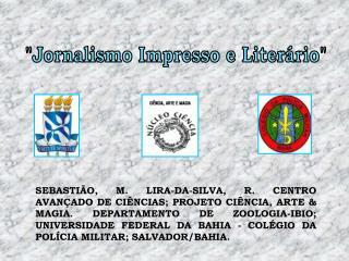 """""""Jornalismo Impresso e Literário"""""""