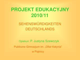 PROJEKT EDUKACYJNY 2010/11