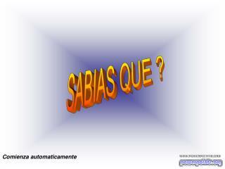 SABIAS QUE ?