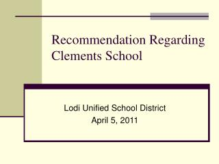 Recommendation Regarding Clements School