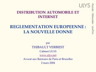 DISTRIBUTION AUTOMOBILE ET INTERNET REGLEMENTATION EUROPEENNE : LA NOUVELLE DONNE