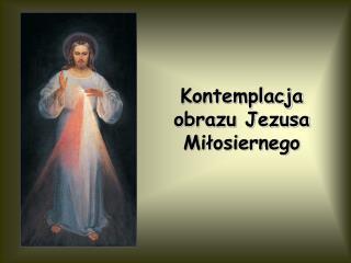 Kontemplacja obrazu Jezusa Miłosiernego