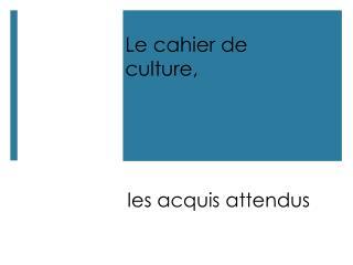 Le cahier de  culture,