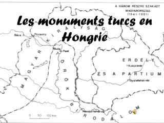 Les monuments turcs en Hongrie