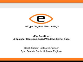 eEye BootRoot: A Basis for Bootstrap-Based Windows Kernel Code