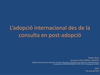 L'adopció internacional des de la consulta en  post-adopció