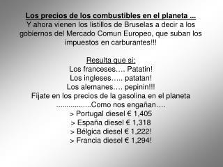 Los precios de los combustibles en el planeta ...