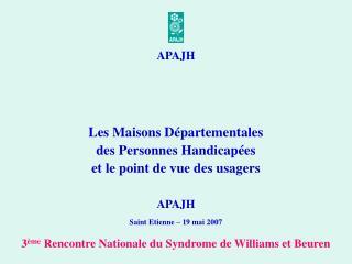 Les Maisons D partementales  des Personnes Handicap es et le point de vue des usagers   APAJH  Saint Etienne   19 mai 20