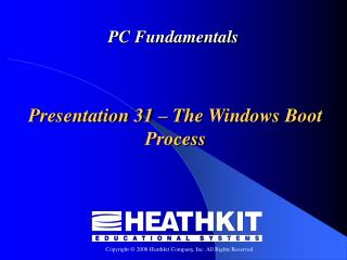 Presentation 31 – The Windows Boot Process
