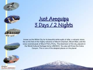 Just Arequipa  3 Days / 2 Nights