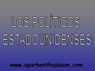 LOS POLÍTICOS  ESTADOUNIDENSES