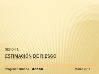 ESTIMACIÓN DE RIESGO