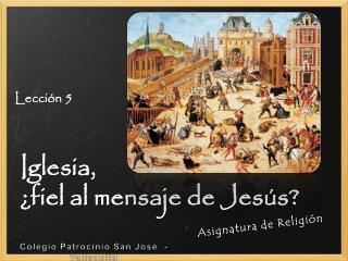 Iglesia, ¿fiel al mensaje de Jesús?