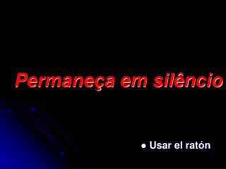 Permaneça em silêncio