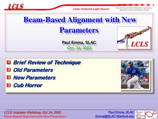 Beam-Based Alignment with New Parameters Paul Emma, SLAC Oct. 24, 2003