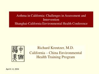 Richard Kreutzer, M.D. California – China Environmental Health Training Program