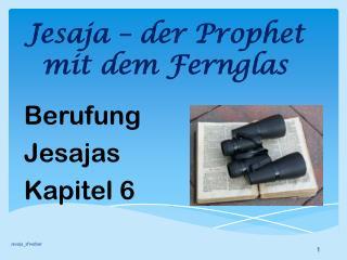 Jesaja – der Prophet mit dem Fernglas