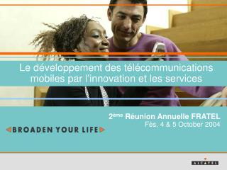Le développement des télécommunications mobiles par l'innovation et les services