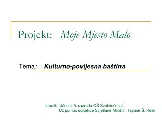 Projekt:    Moje Mjesto Malo