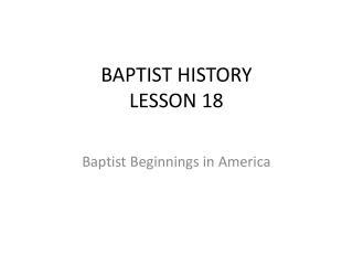 BAPTIST HISTORY LESSON 18