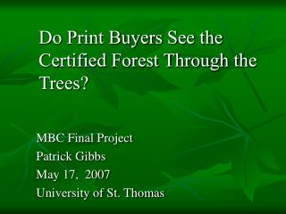 MBC Final Project Patrick Gibbs May 17,  2007 University of St. Thomas
