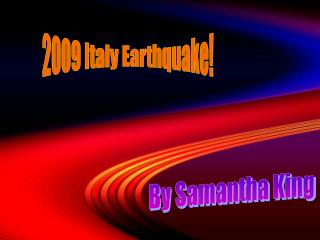 2009 Italy Earthquake!