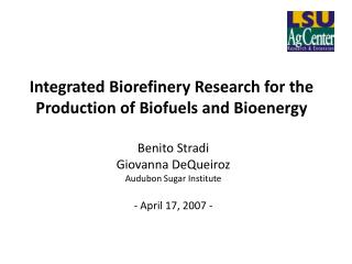 Integrated  Biorefinery  Research  for the Production of Biofuels and  Bioenergy