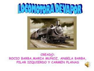 CREADO:  ROCIO BARBA,MARIA MUÑOZ, ANGELA BARBA, PILAR IZQUIERDO Y CARMEN PLANAS