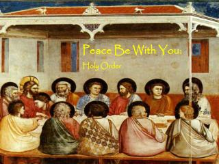 Peace Be With You: Holy Order