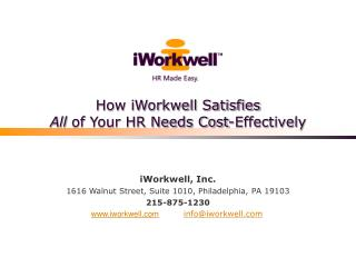How iWorkwell Satisfies  All  of Your HR Needs Cost-Effectively