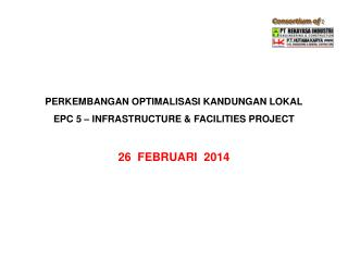 PERKEMBANGAN OPTIMALISASI KANDUNGAN LOKAL EPC 5 – INFRASTRUCTURE & FACILITIES PROJECT