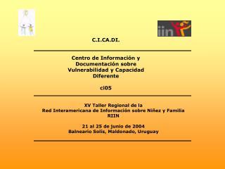 C.I.CA.DI. Centro de Informaci�n y Documentaci�n sobre Vulnerabilidad y Capacidad Diferente ci05