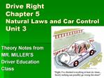 Drive Right Chapter 5 Natural Laws and Car Control Unit 3