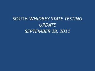 SOUTH  WHIDBEY STATE TESTING UPDATE SEPTEMBER 28, 2011