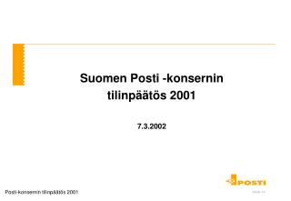 Suomen Posti -konsernin tilinpäätös 2001 7.3.2002