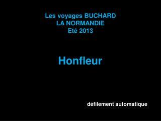 Les voyages BUCHARD LA NORMANDIE Eté 2013