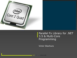 Parallel Fx Library for  3.5  Multi-Core Programming