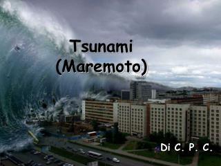 Tsunami (Maremoto)