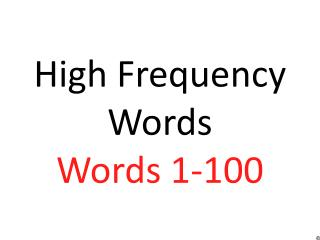 High Frequency Words Words 1-100
