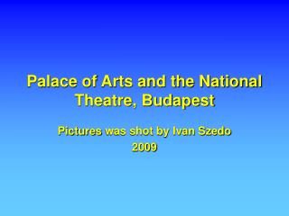 Palace of Arts and the National Theatre, Budapest