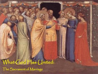 What God Has United: The Sacrament of Marriage