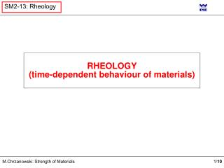 RHEOLOGY (time-dependent behaviour of materials)