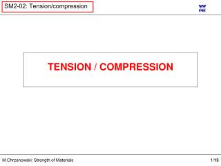 TENSION / COMPRESSION