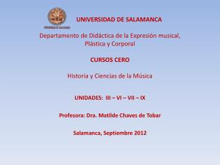 UNIDADES:  III – VI – VII – IX Profesora: Dra. Matilde Chaves de Tobar Salamanca, Septiembre 2012