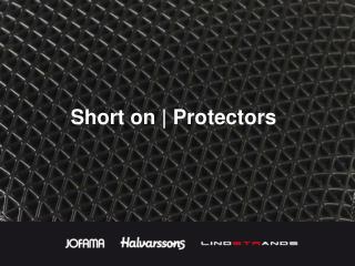 Short on |  Protectors