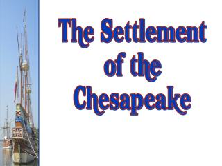 The Settlement of the Chesapeake